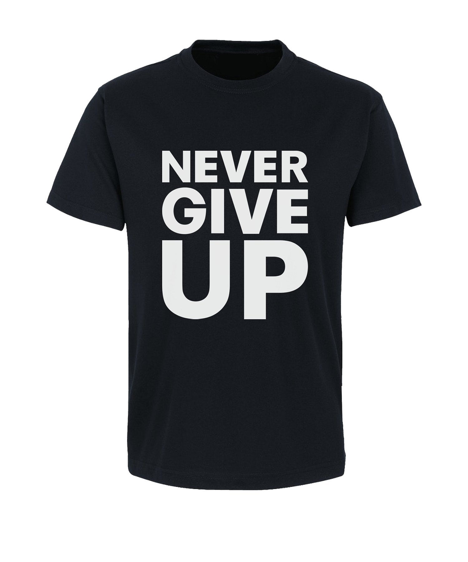 Never Give Up T-Shirt Schwarz F05 - schwarz